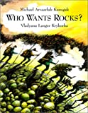 img - for Who Wants Rocks? book / textbook / text book