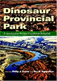 img - for Dinosaur Provincial Park: A Spectacular Ancient Ecosystem Revealed (Life of the Past) book / textbook / text book