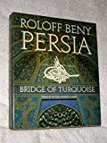 img - for Persia, bridge of turquoise book / textbook / text book