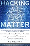 img - for Hacking Matter: Levitating Chairs, Quantum Mirages, and the Infinite Weirdness of Programmable Atoms book / textbook / text book