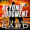 Beyond Judgment: Brainrush Series, Book 3 Audiobook by Richard Bard Narrated by R.C. Bray