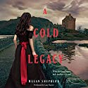 A Cold Legacy Audiobook by Megan Shepherd Narrated by Lucy Rayner