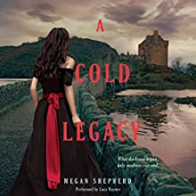 A Cold Legacy (       UNABRIDGED) by Megan Shepherd Narrated by Lucy Rayner