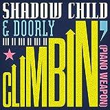 Shadow Child & Doorly - Climbin' (Piano Weapon)