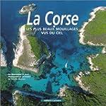 La Corse : Les Plus Beaux Mouillages...