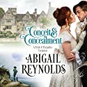 Conceit & Concealment: A Pride & Prejudice Variation Audiobook by Abigail Reynolds Narrated by Elizabeth Klett