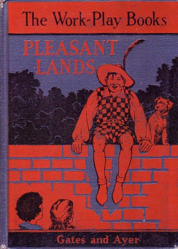 Pleasant Lands (Work-Play Books Ser.), Arthur I. Gates, Jean V. Ayer