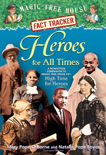Heroes for All Times: A Nonfiction Companion to Magic Tree House #51: High Time for Heroes (Magic Tree House (R) Fact Tracker) (Magic Tree House Volcano compare prices)