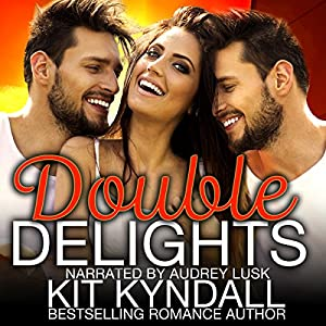 Double Delights: Curvy Contemporary Menage Audiobook