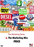 The Marketing Series 6: The Marketing Mix: Price