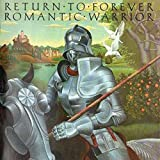 Return To Forever - Romantic Warrior - CBS - 81221