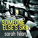 Someone Else's Skin (       UNABRIDGED) by Sarah Hilary Narrated by Abigail Thaw