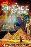 La pyramide cosmique. Roman historique et initiatique: Tome 1 : Heri-tep (Roman initiatique)