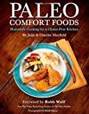 img - for Paleo Comfort Foods: Homestyle Cooking in a Gluten-Free Kitchen by Julie Sullivan Mayfield (12-Sep-2011) Paperback book / textbook / text book