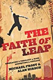 Michael Frost The Faith of Leap: Embracing A Theology Of Risk, Adventure & Courage (Shapevine Missionals)