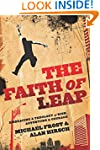 Faith of Leap, The: Embracing a Theol...