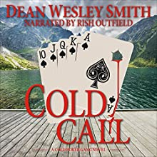 Cold Call: A Cold Poker Gang Mystery Volume 2 (       UNABRIDGED) by Dean Wesley Smith Narrated by Rish Outfield