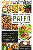Paleo: A Simple Start To The 14-Day Paleo  Diet Plan For Beginners(paleo books, Paleo Diet, Paleo Diet For Beginners, Paleo Diet Cookbook, Paleo Diet Recipes, ... Slow Cooker) (Cookbook delicious recipes 3)