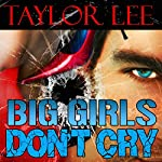 Big Girls Don't Cry: Blonde Barracuda, Book 1 | Taylor Lee