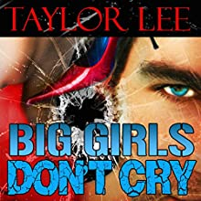 Big Girls Don't Cry: Blonde Barracuda, Book 1 (       UNABRIDGED) by Taylor Lee Narrated by Willow Rogers