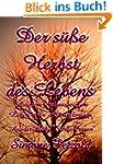 Der s��e Herbst des Lebens: Aus dem e...