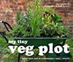 My Tiny Veg Plot: Grow your own in su...