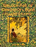 The Golden Age of Children's Book Illustration (1854790412) by Dalby, Richard