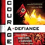 Courage & Defiance: Stories of Spies, Saboteurs, and Survivors in World War II Denmark | Deborah Hopkinson