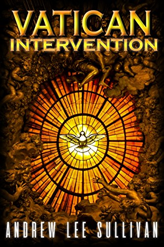 Vatican Intervention by Andrew Lee Sullivan