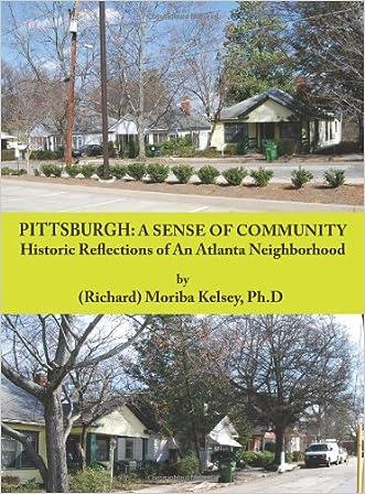 Pittsburgh: A Sense of Community: Historic Reflections of An Atlanta Neighborhood (Volume 1)