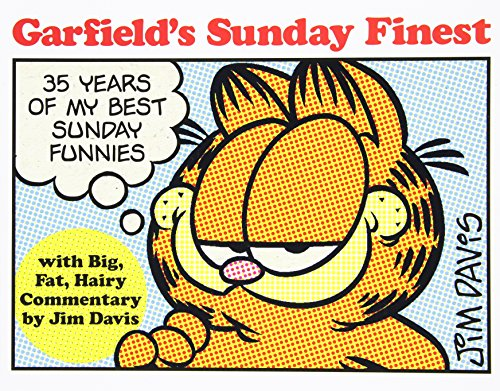Garfield's Sunday Finest: 35 Years of My Best Sunday Funnies - Jim Davis