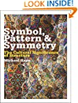 Symbol, Pattern and Symmetry: The Cul...
