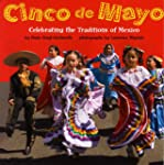 Cinco De Mayo: Celebrating the Tradit...