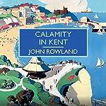 Calamity in Kent | John Rowland