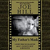 My Father's Mask: A Short Story from '20th Century Ghosts' | [Joe Hill]