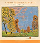 A Small, Untroubled World: The Art of...
