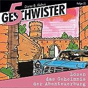 5 Geschwister lösen das Geheimnis der Abenteuerburg (5 Geschwister 2)   Günter Schmitz