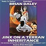 Jinx on a Terran Inheritance: Hobart Floyt-Alacrity Fitzhugh Adventures, Book 2 | Brian Daley