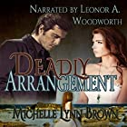 Deadly Arrangement Hörbuch von Michelle Lynn Brown Gesprochen von: Leonor A Woodworth