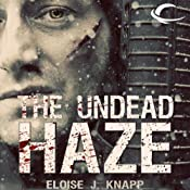 The Undead Haze: Undead, Book 2 | Eloise J. Knapp