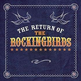 The Return of the Rockingbirds