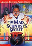 The Mad Scientist's Secret (Amazing Adventure Puzzle Thrillers) (0590494384) by Miller, Marvin