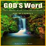 God's Word: The Language of Life, Love, and Prosperity: The Blueprint | Rebecca Ricker-Baird