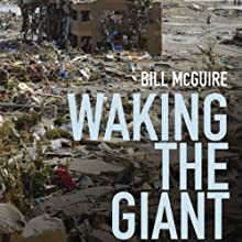 Waking the Giant: How a Changing Climate Triggers Earthquakes, Tsunamis, and Volcanoes  (       UNABRIDGED) by Bill McGuire Narrated by George Orlando