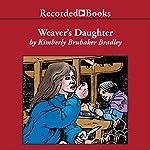 The Weaver's Daughter | Kimberly Brubaker Bradley