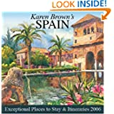 Karen Brown's Spain: Exceptional Places to Stay & Itineraries 2006