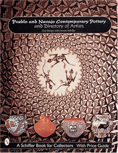 Pueblo and Navajo Contemporary Pottery and Directory of Artists (A Schiffer Book for Collectors)