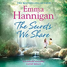 The Secrets We Share (       UNABRIDGED) by Emma Hannigan Narrated by Emma Lowe