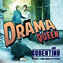 Drama Queen: A Nicky and Noah Mystery Audiobook by Joe Cosentino Narrated by Michael Gilboe