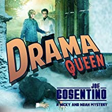 Drama Queen: A Nicky and Noah Mystery (       UNABRIDGED) by Joe Cosentino Narrated by Michael Gilboe